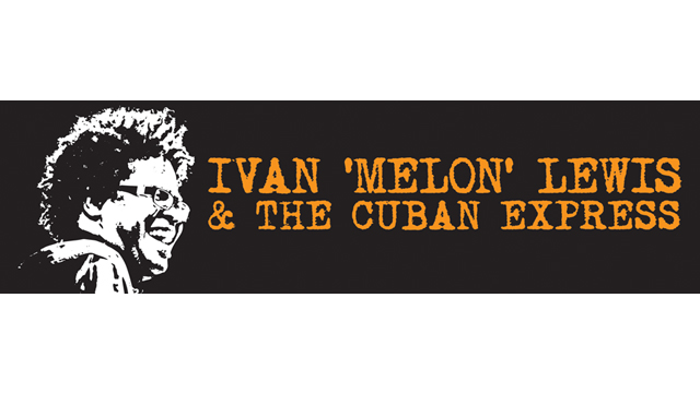 Ivan 'Melon' Lewis & The Cuban Express